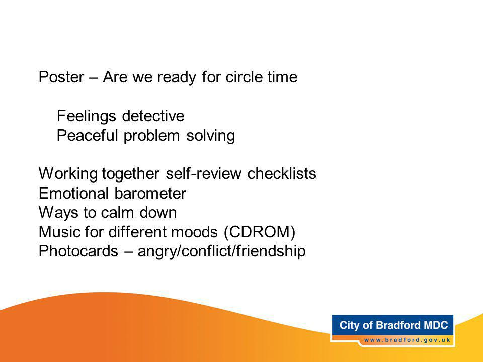 Poster – Are we ready for circle time Feelings detective Peaceful problem solving Working together self-review checklists Emotional barometer Ways to