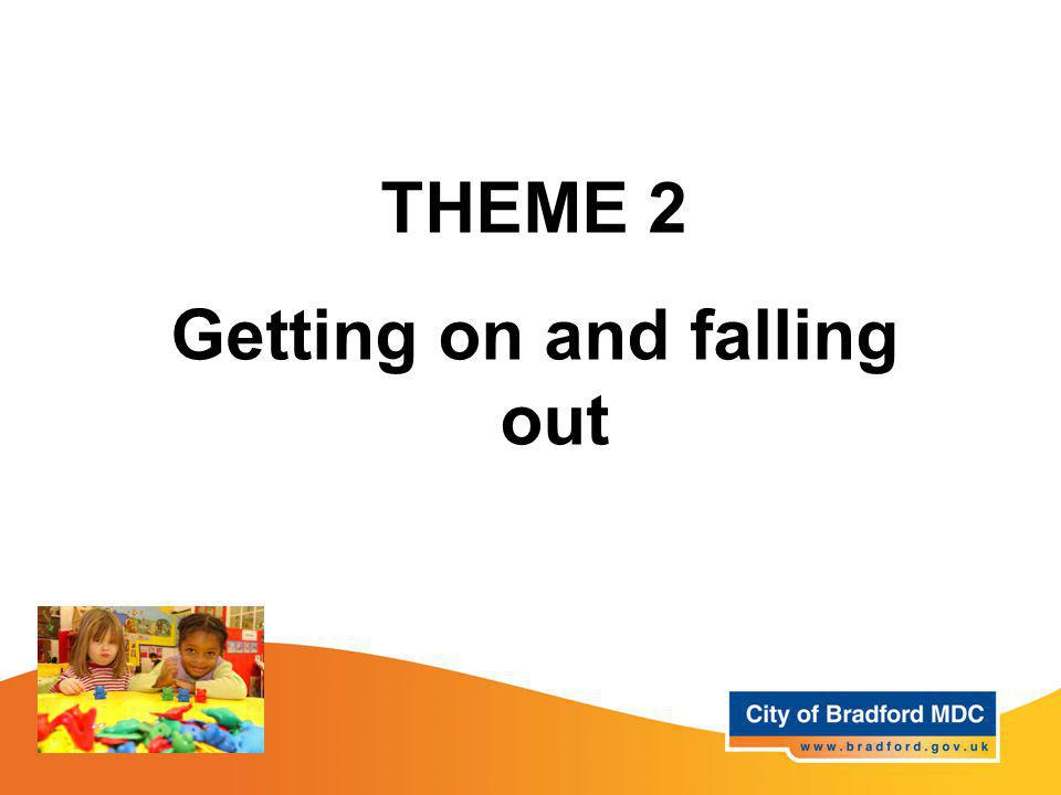 THEME 2 Getting on and falling out