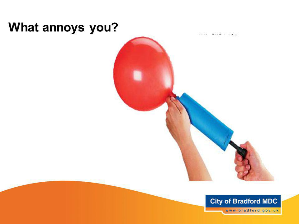 What annoys you