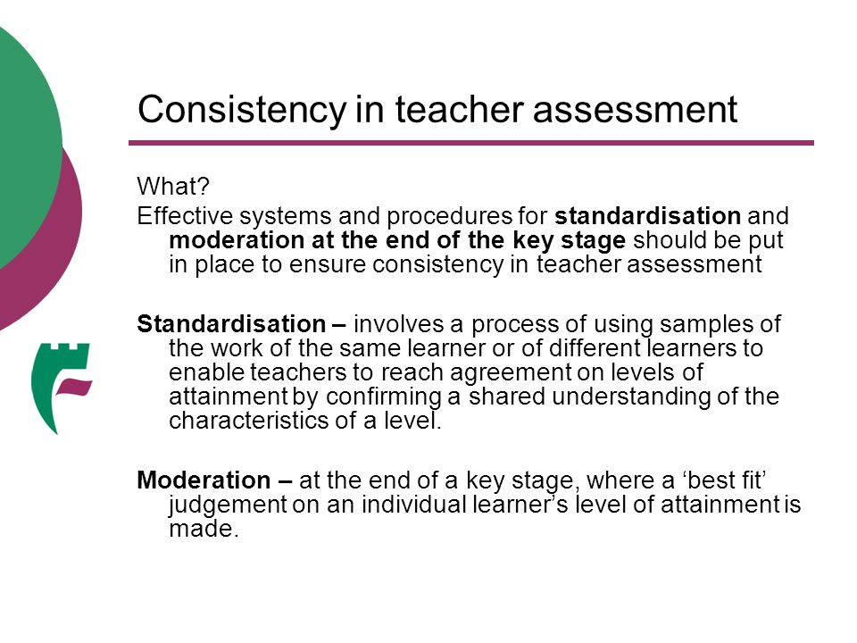 Consistency in teacher assessment How.