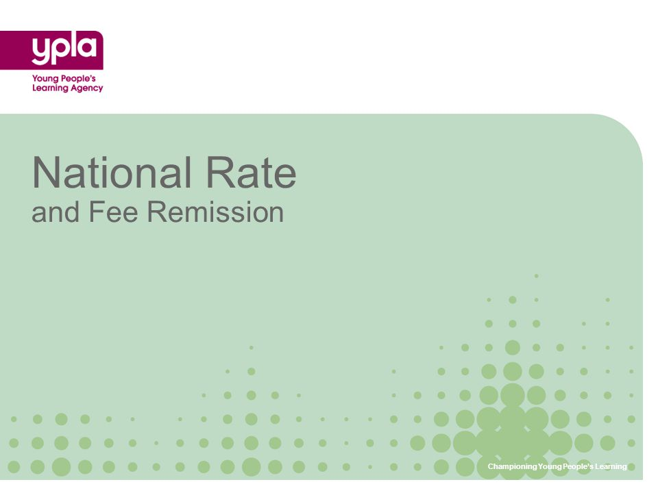 National Rate and Fee Remission Championing Young People's Learning