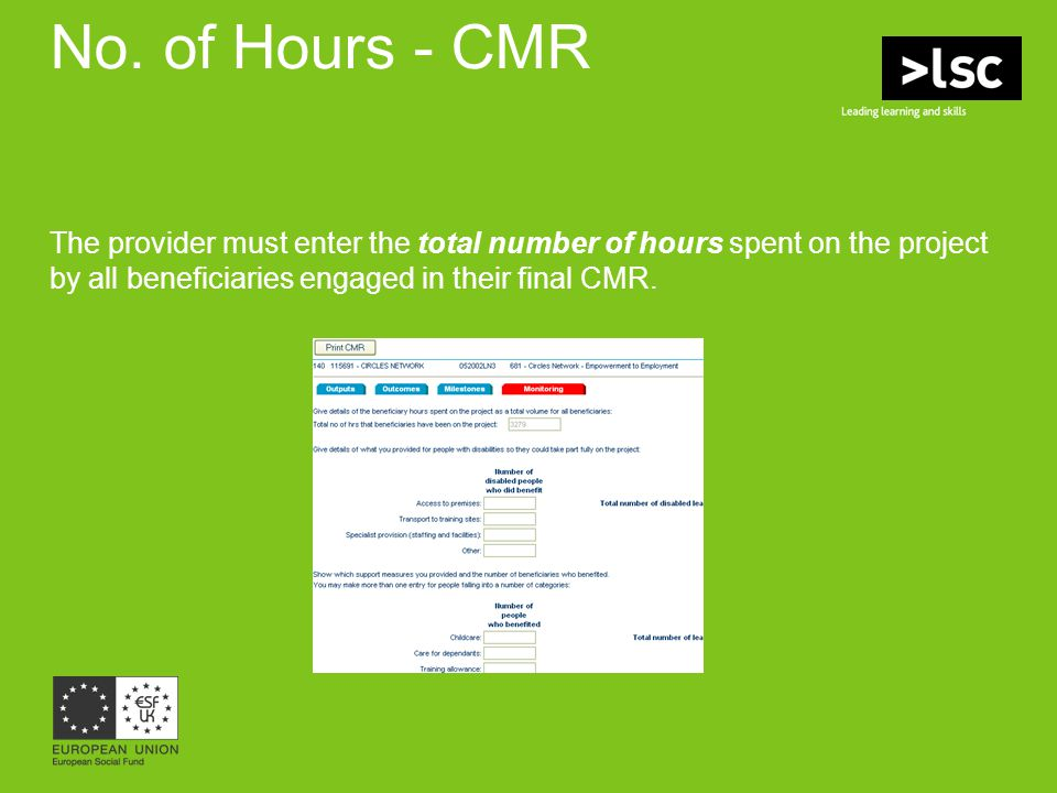No. of Hours - CMR The provider must enter the total number of hours spent on the project by all beneficiaries engaged in their final CMR.