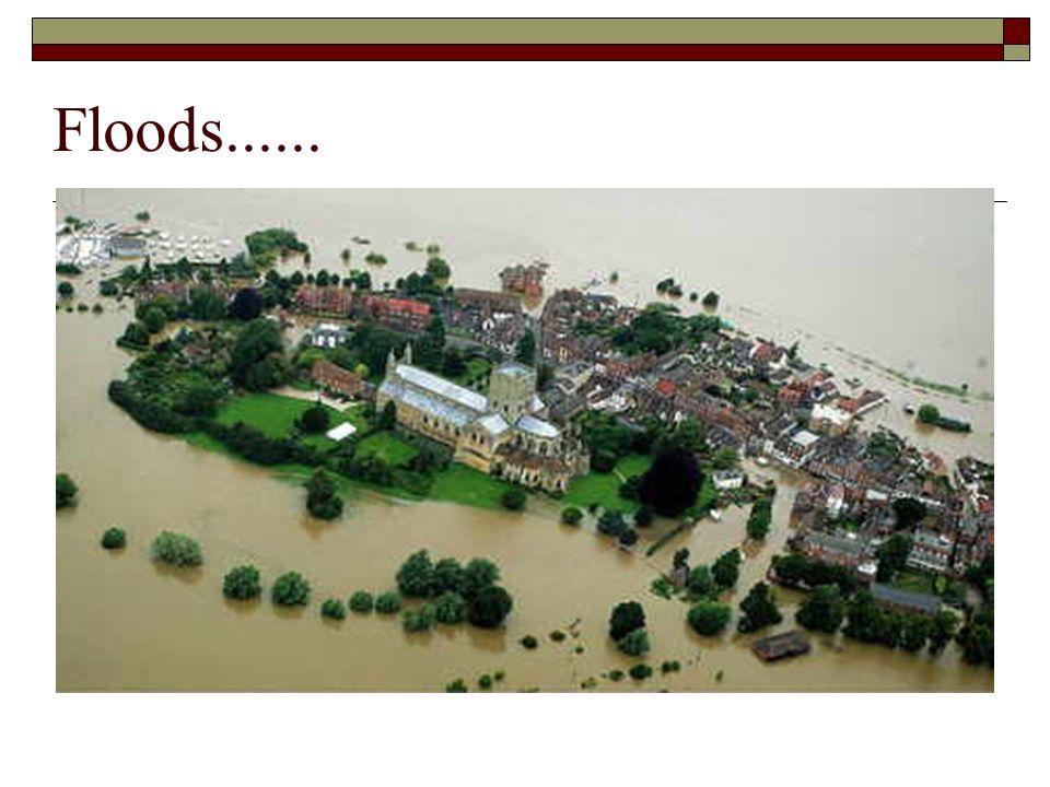 Floods......