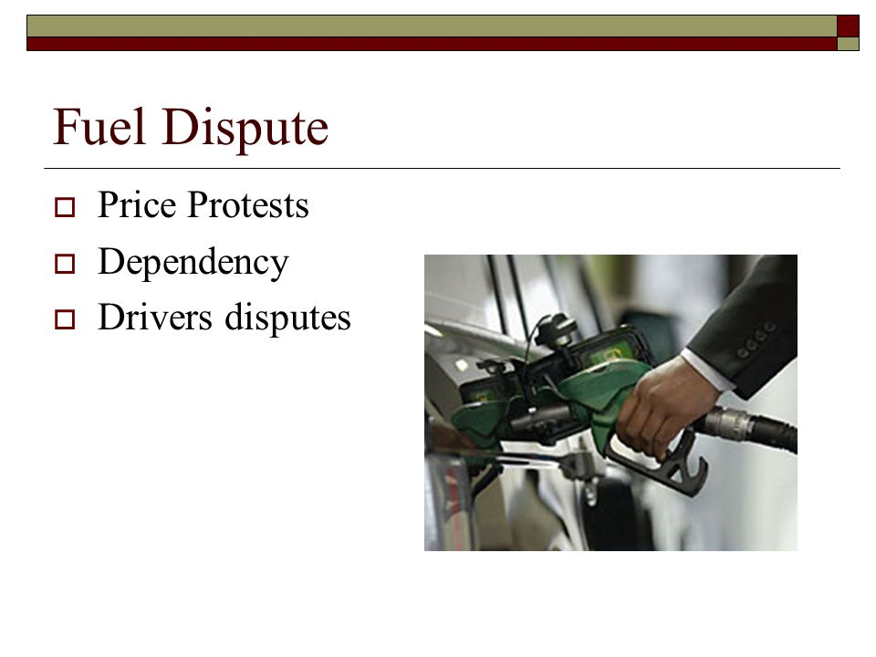 Fuel Dispute  Price Protests  Dependency  Drivers disputes