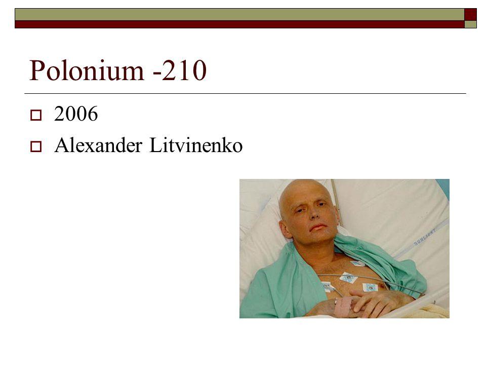 Polonium -210  2006  Alexander Litvinenko