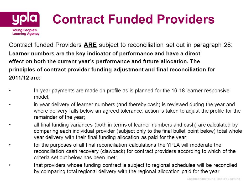 Championing Young People's Learning Contract Funded Providers Contract funded Providers ARE subject to reconciliation set out in paragraph 28: Learner