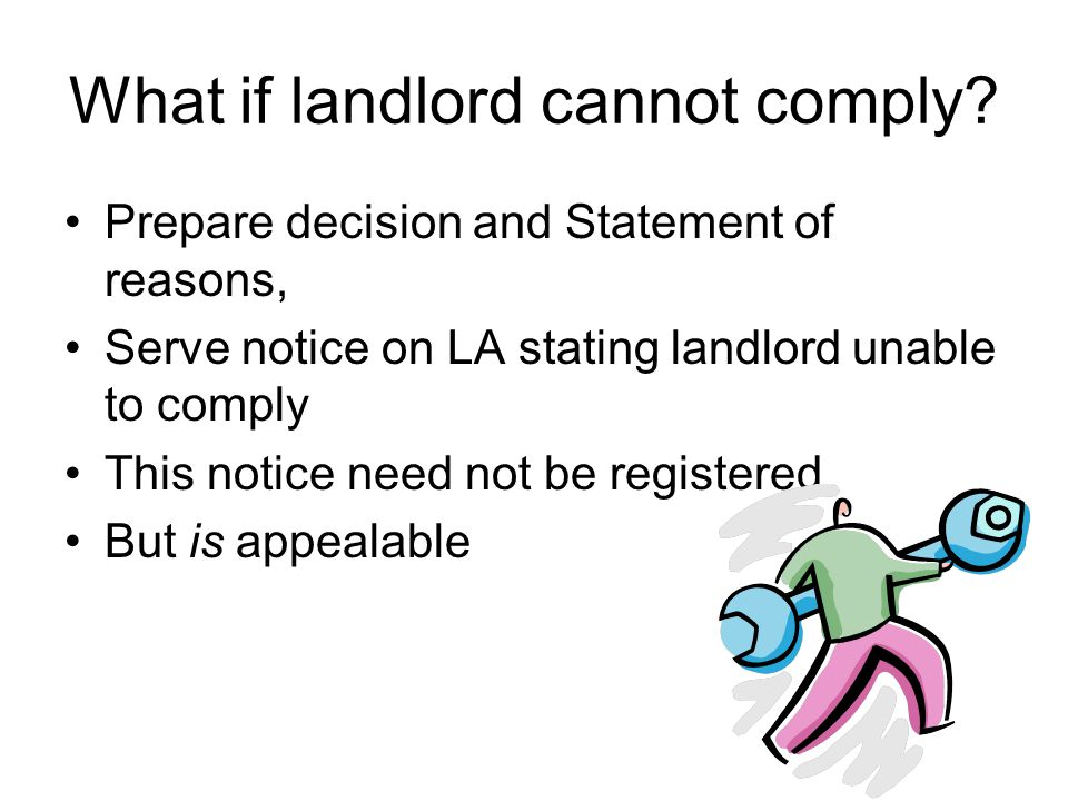 What if landlord cannot comply.