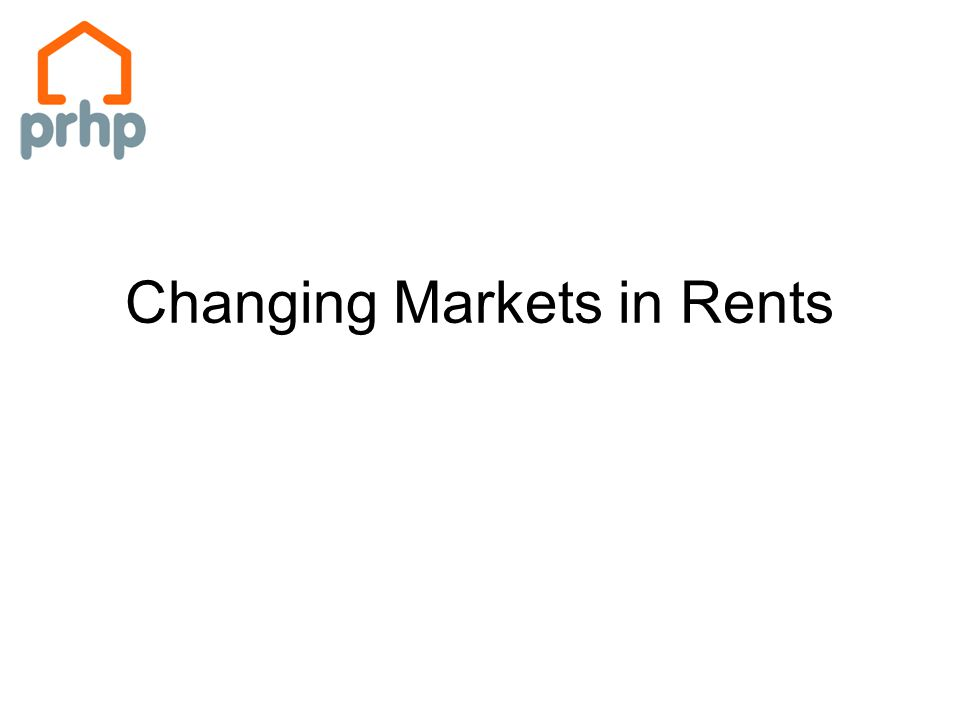 Changing Markets in Rents