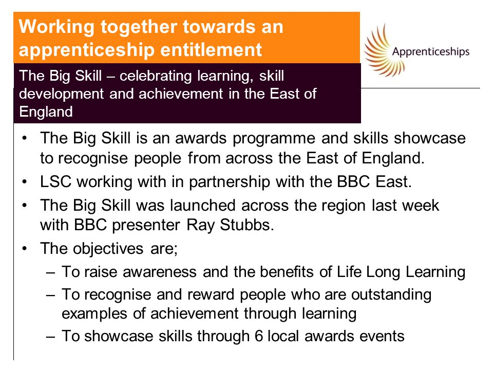 The Big Skill is an awards programme and skills showcase to recognise people from across the East of England. LSC working with in partnership with the