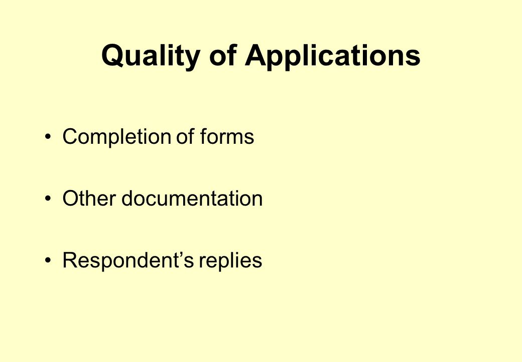 Quality of Applications Completion of forms Other documentation Respondent's replies