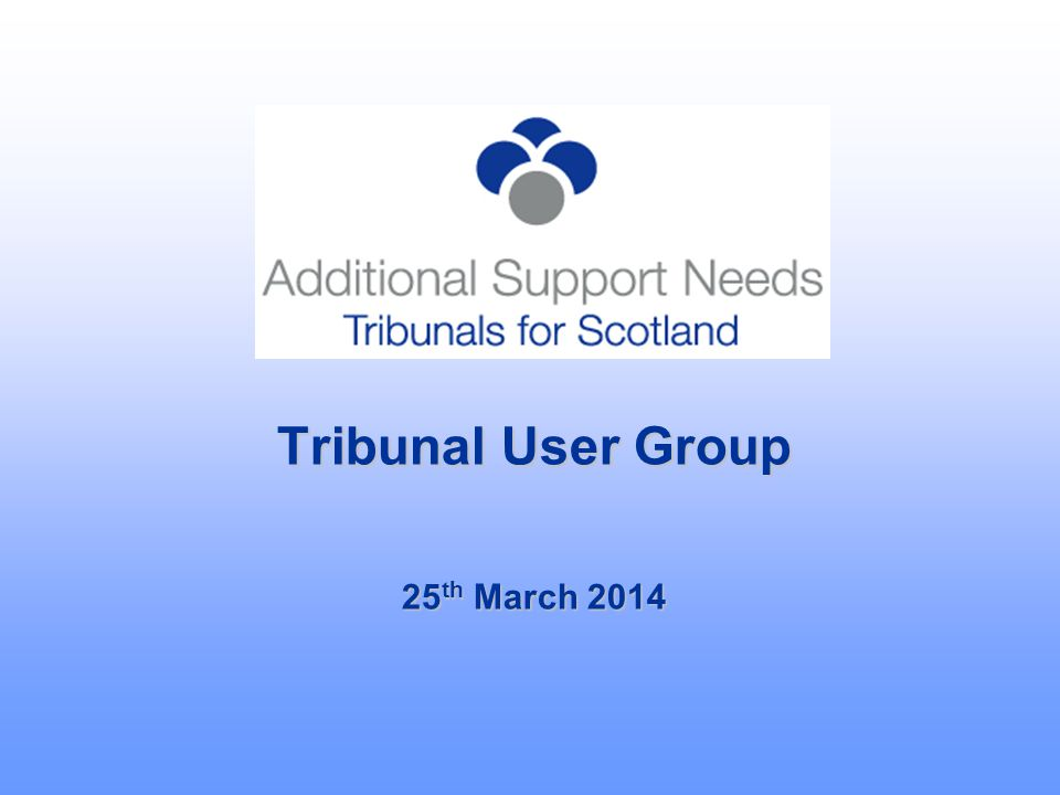Tribunal Activity 2013/2014 as at 24 March 2014 Benet Brodie, Secretary 25 March 2014