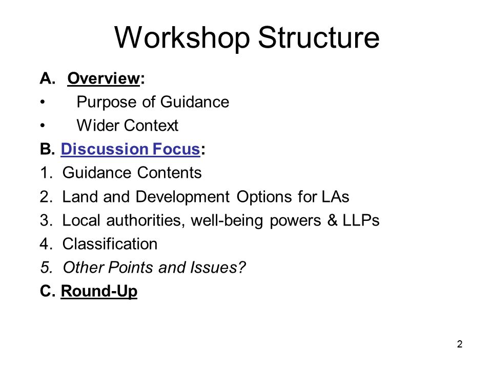 2 Workshop Structure A.Overview: Purpose of Guidance Wider Context B.