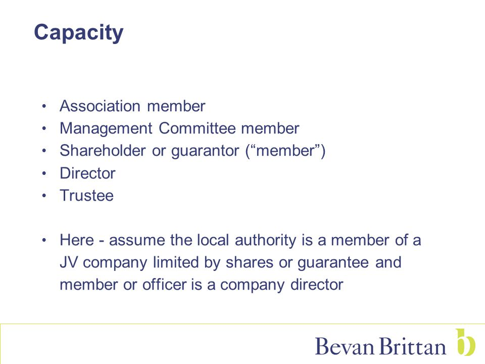 """Capacity Association member Management Committee member Shareholder or guarantor (""""member"""") Director Trustee Here - assume the local authority is a me"""