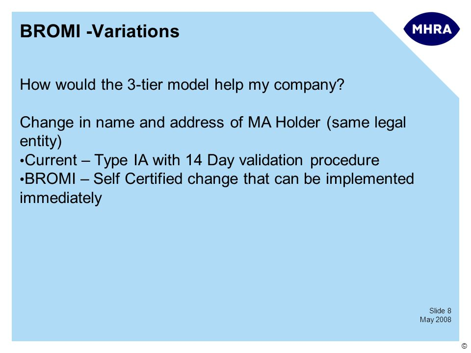 Slide 8 May 2008 © BROMI -Variations How would the 3-tier model help my company.