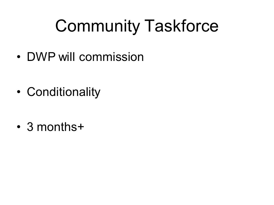 Community Taskforce DWP will commission Conditionality 3 months+