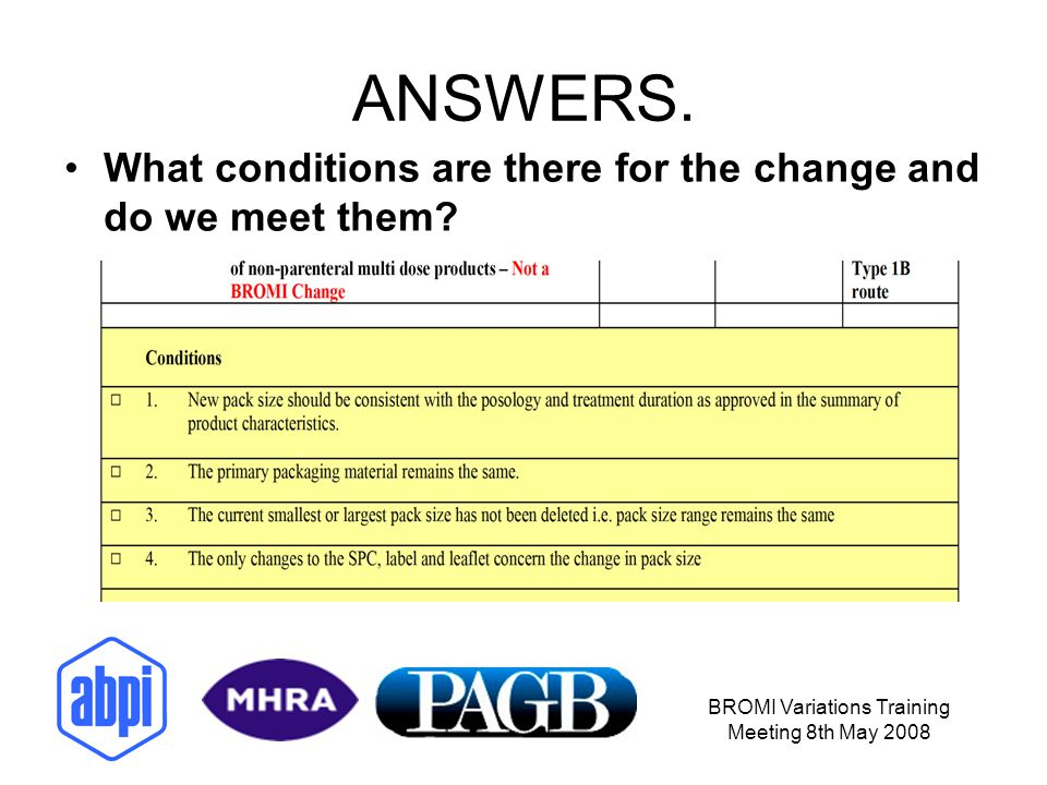 BROMI Variations Training Meeting 8th May 2008 QUESTIONS Could the above changes be handled as BROMI changes, if so which one(s).
