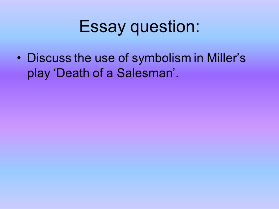 death of a salesman essay question