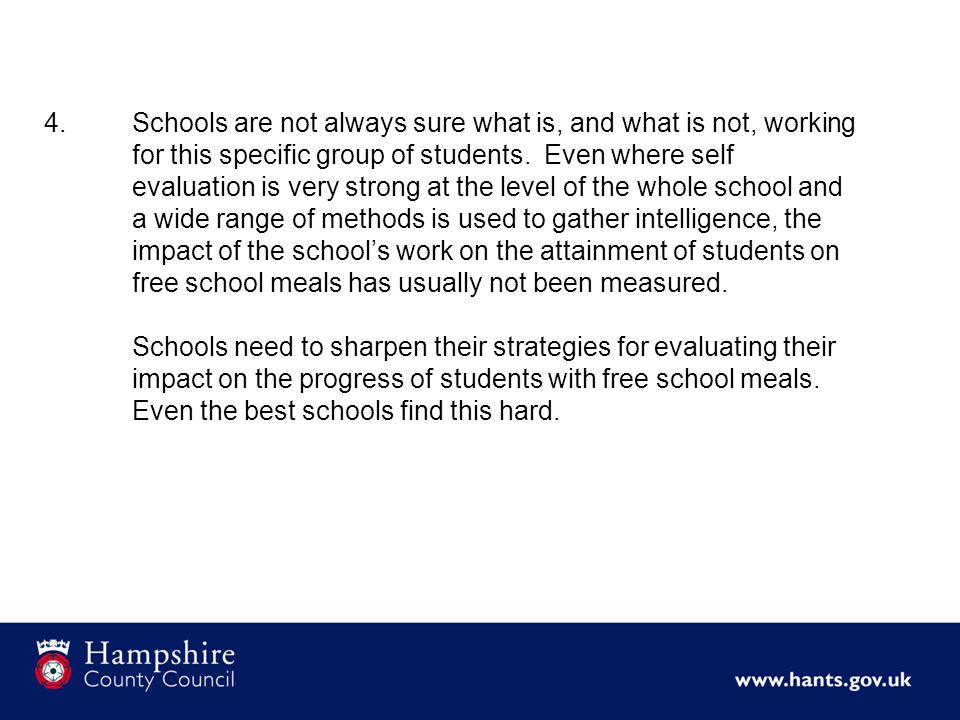 4.Schools are not always sure what is, and what is not, working for this specific group of students.