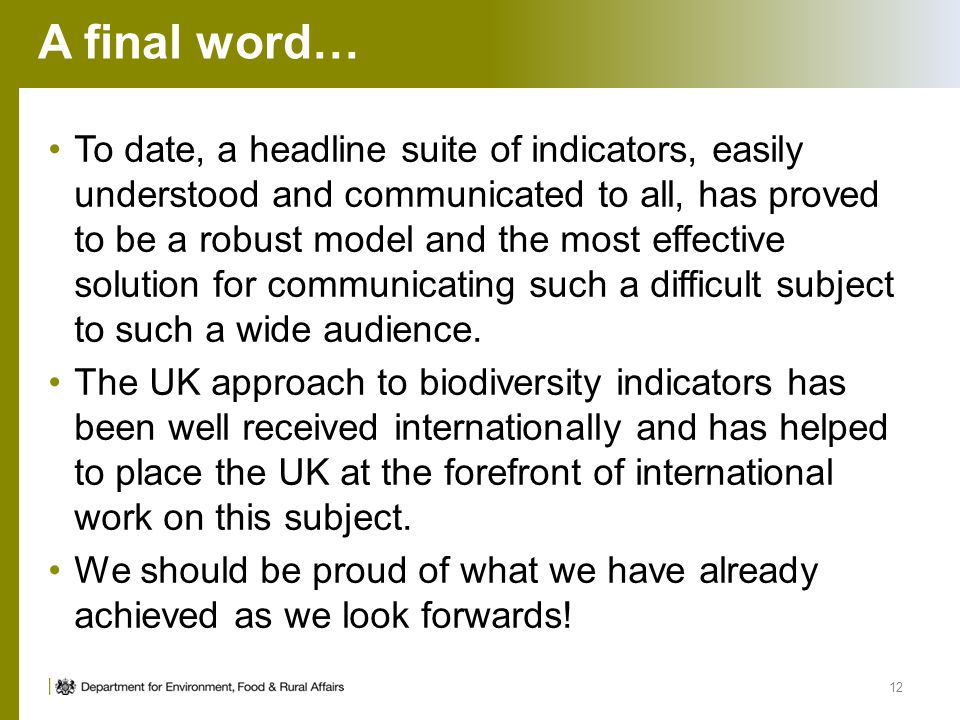 A final word… To date, a headline suite of indicators, easily understood and communicated to all, has proved to be a robust model and the most effecti