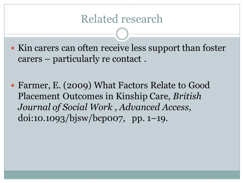 Related research Kin carers can often receive less support than foster carers – particularly re contact.
