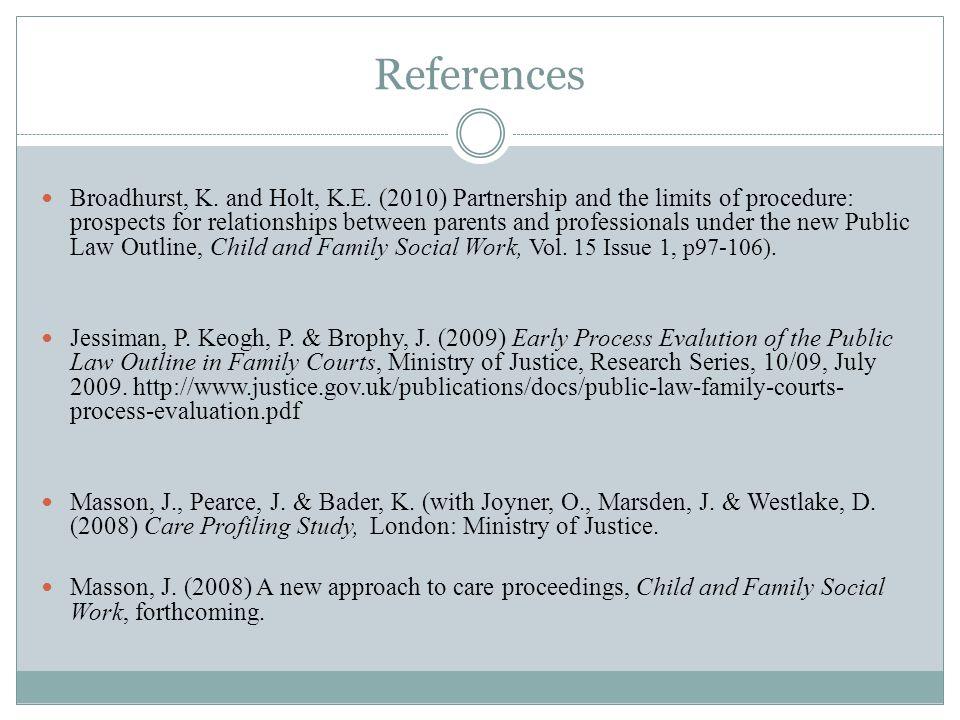 References Broadhurst, K. and Holt, K.E.