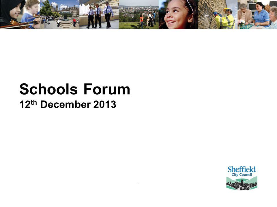 Schools Forum 12 th December 2013 1