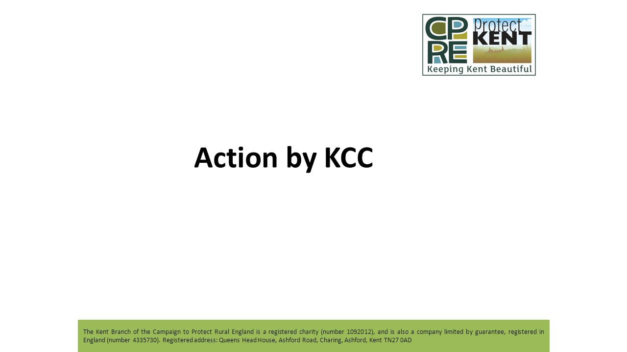 The Kent Branch of the Campaign to Protect Rural England is a registered charity (number 1092012), and is also a company limited by guarantee, registe