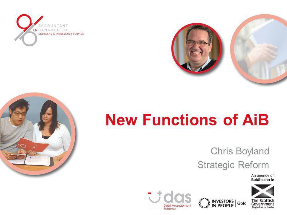 New Functions of AiB Chris Boyland Strategic Reform