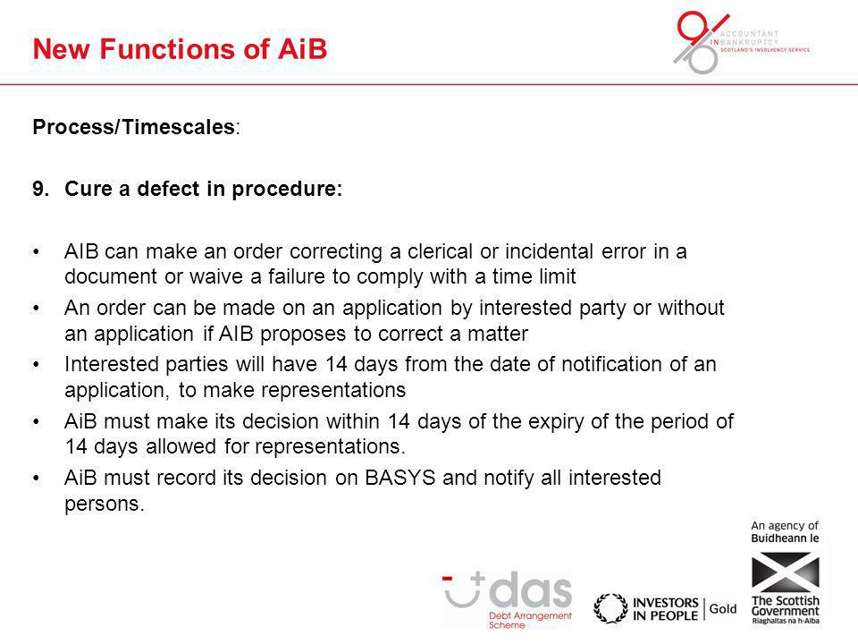 New Functions of AiB Process/Timescales: 9.Cure a defect in procedure: AIB can make an order correcting a clerical or incidental error in a document o
