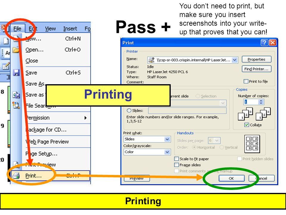 Pass + Printing You don't need to print, but make sure you insert screenshots into your write- up that proves that you can!