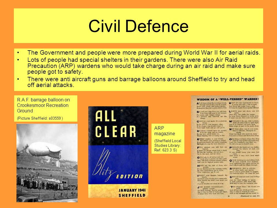 Civil Defence The Government and people were more prepared during World War II for aerial raids.