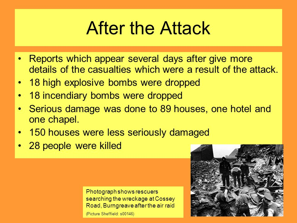 After the Attack Reports which appear several days after give more details of the casualties which were a result of the attack.