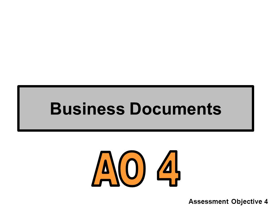 Business Documents Assessment Objective 4