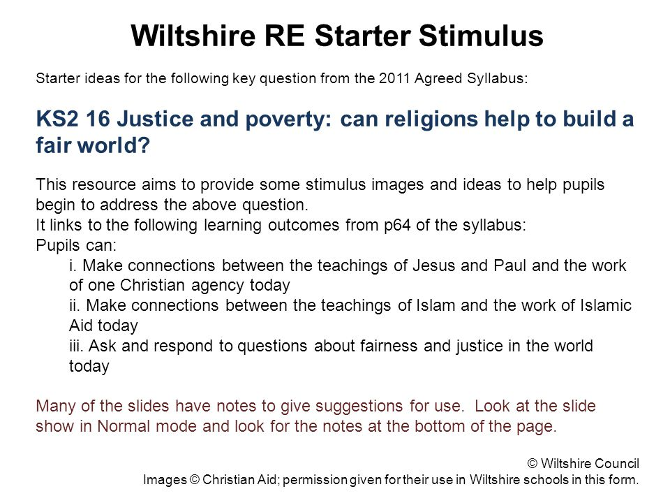 Wiltshire RE Starter Stimulus Starter ideas for the following key question from the 2011 Agreed Syllabus: KS2 16 Justice and poverty: can religions he