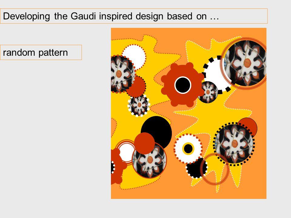 Developing the Gaudi inspired design based on … random pattern