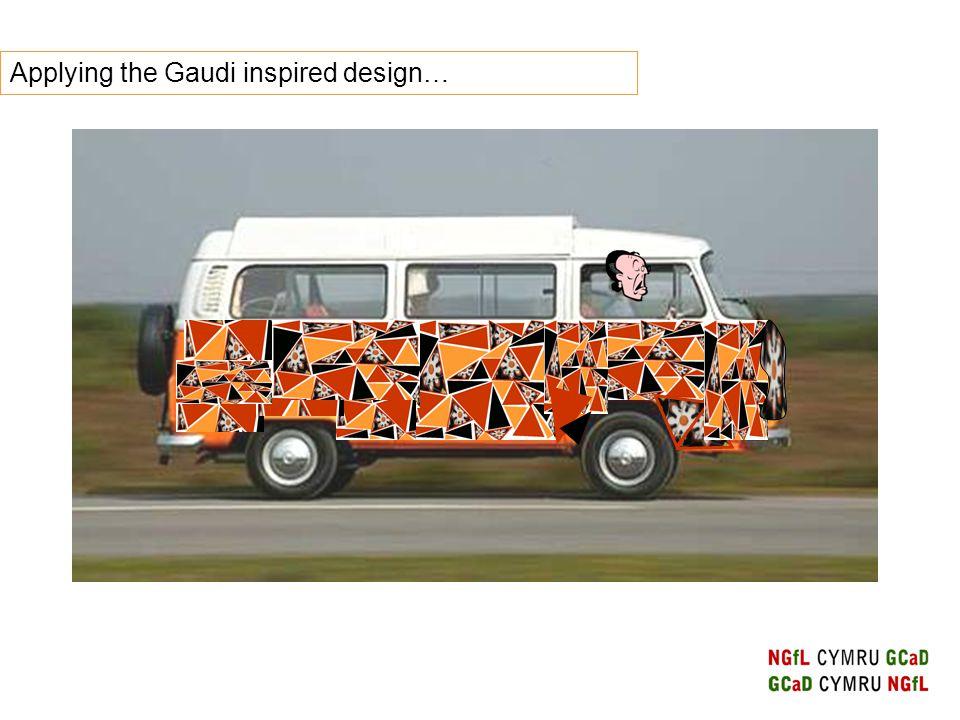Applying the Gaudi inspired design…