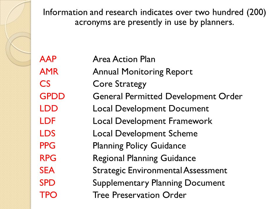 Information and research indicates over two hundred (200) acronyms are presently in use by planners.
