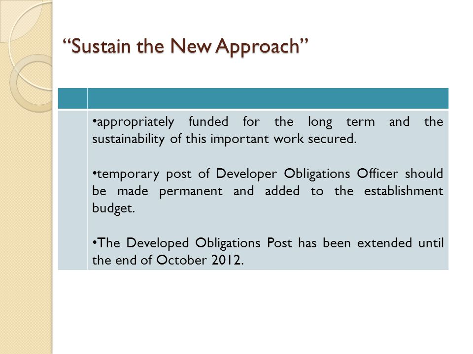 Sustain the New Approach appropriately funded for the long term and the sustainability of this important work secured.