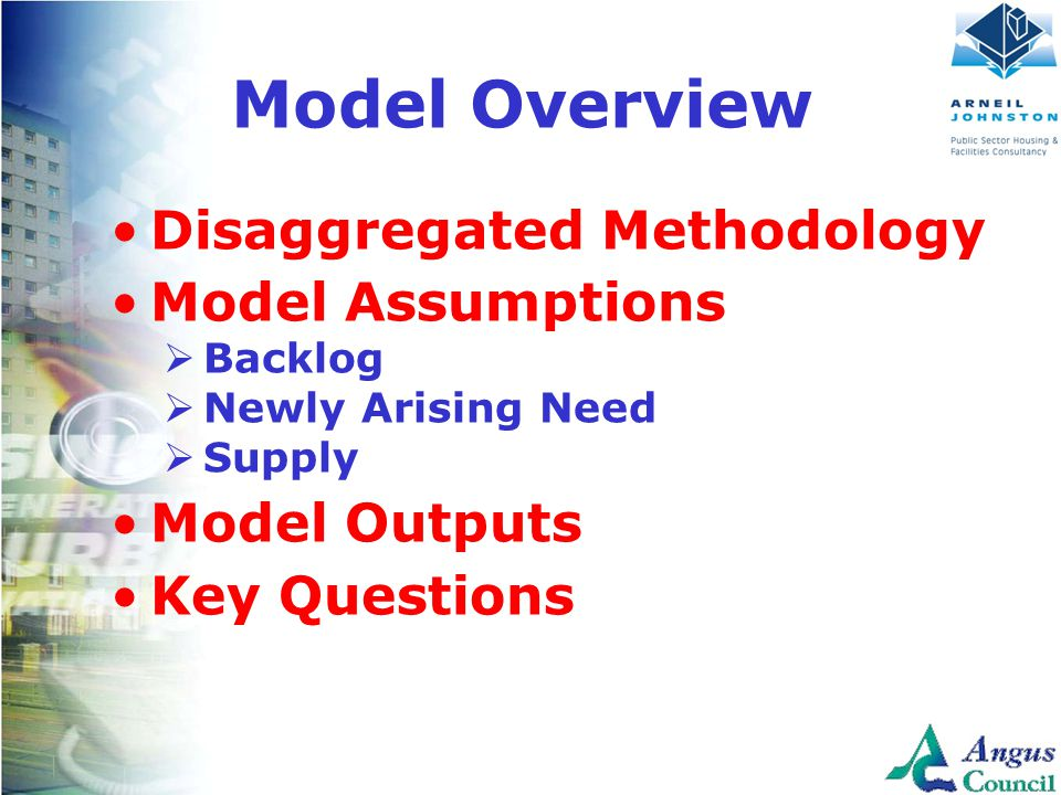 Client Logo Here Model Overview Disaggregated Methodology Model Assumptions  Backlog  Newly Arising Need  Supply Model Outputs Key Questions