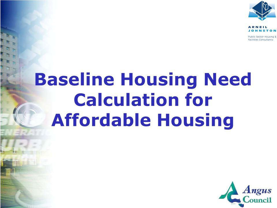 Client Logo Here Baseline Housing Need Calculation for Affordable Housing