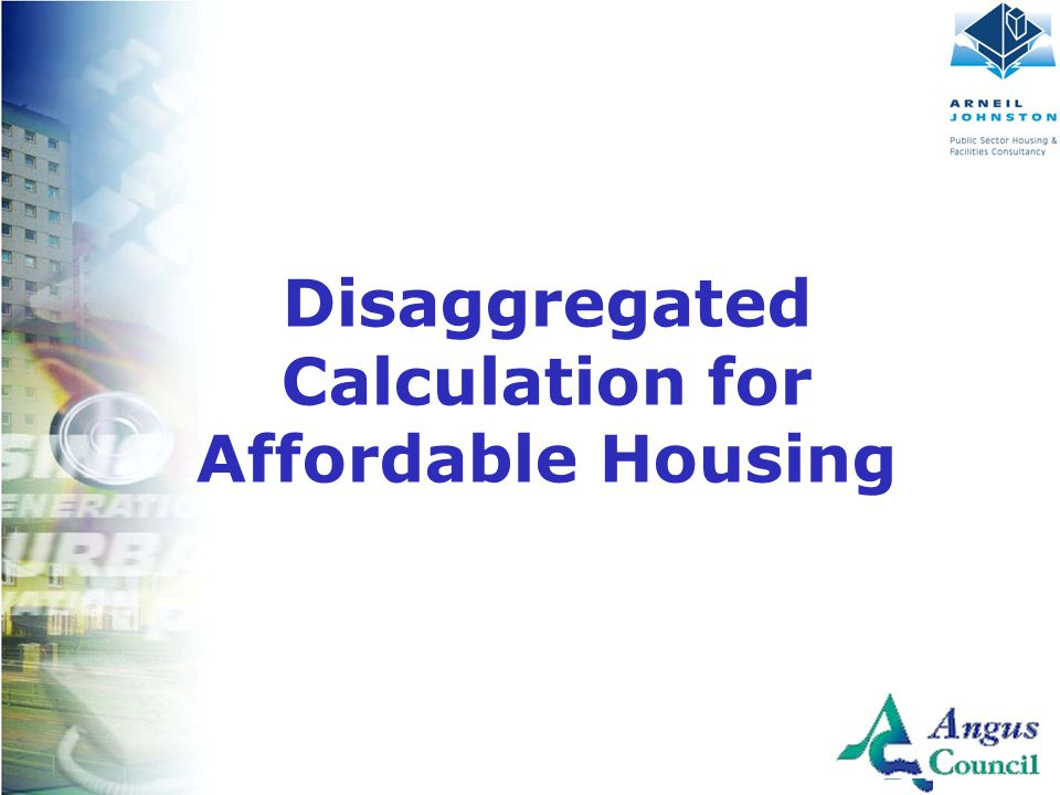 Client Logo Here Disaggregated Calculation for Affordable Housing