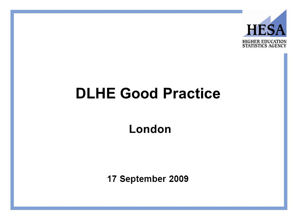 DLHE Good Practice 17 September 2009 London