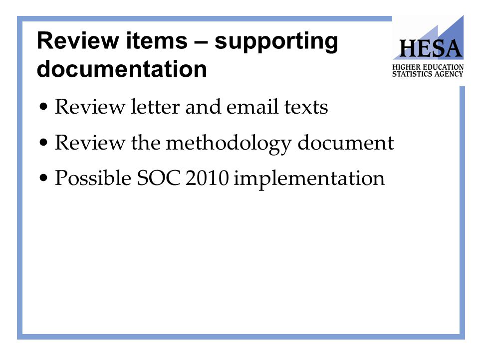 Review items – supporting documentation Review letter and email texts Review the methodology document Possible SOC 2010 implementation