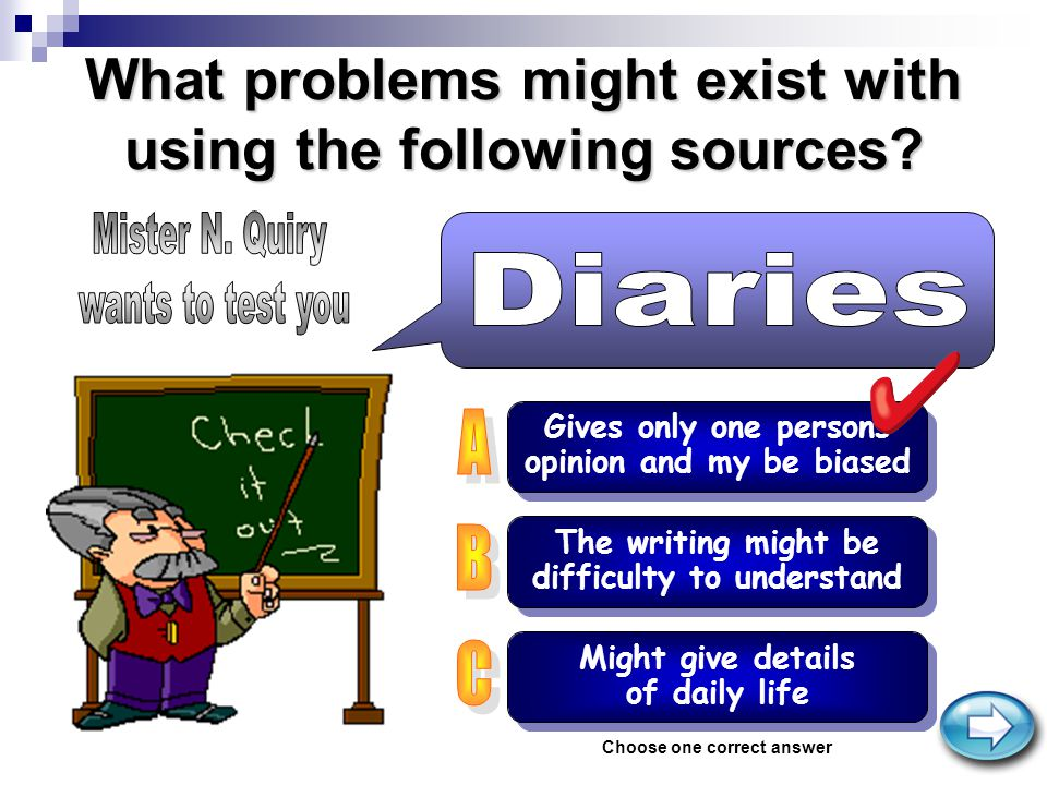 What problems might exist with using the following sources? The writing might be difficulty to understand The writing might be difficulty to understan