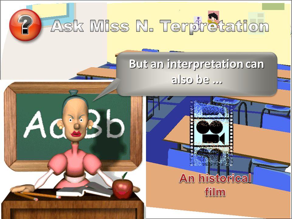 But an interpretation can also be... But an interpretation can also be...