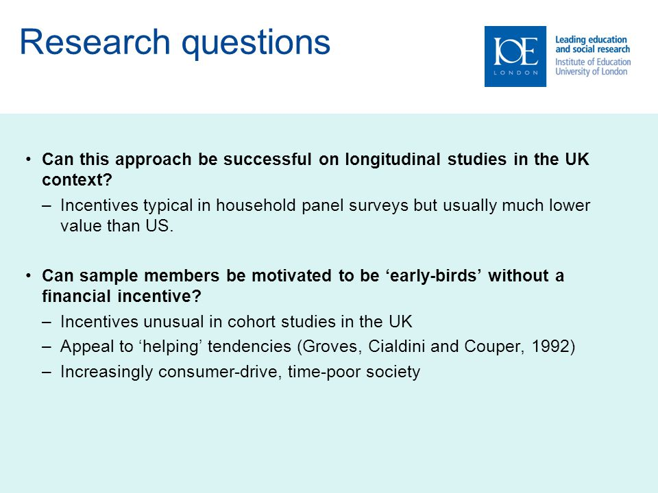 Research questions Can this approach be successful on longitudinal studies in the UK context.