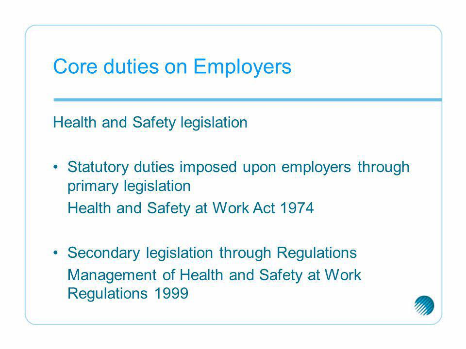health and safety legislation imposes an