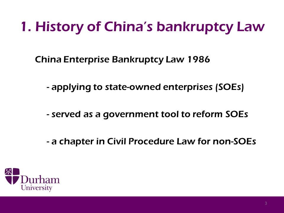 1. History of China's bankruptcy Law China Enterprise Bankruptcy Law 1986 - applying to state-owned enterprises (SOEs) - served as a government tool t