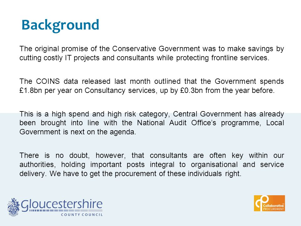 Background The original promise of the Conservative Government was to make savings by cutting costly IT projects and consultants while protecting fron