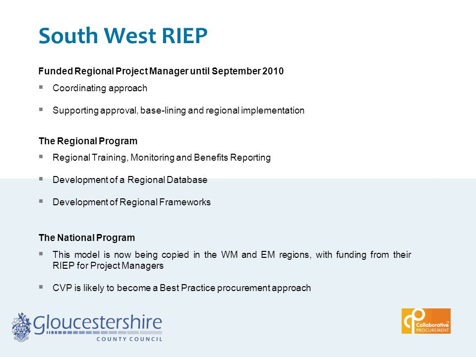 South West RIEP Funded Regional Project Manager until September 2010  Coordinating approach  Supporting approval, base-lining and regional implement